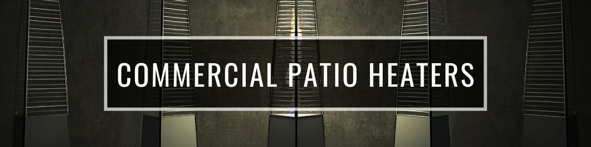 Commercial Patio Heaters