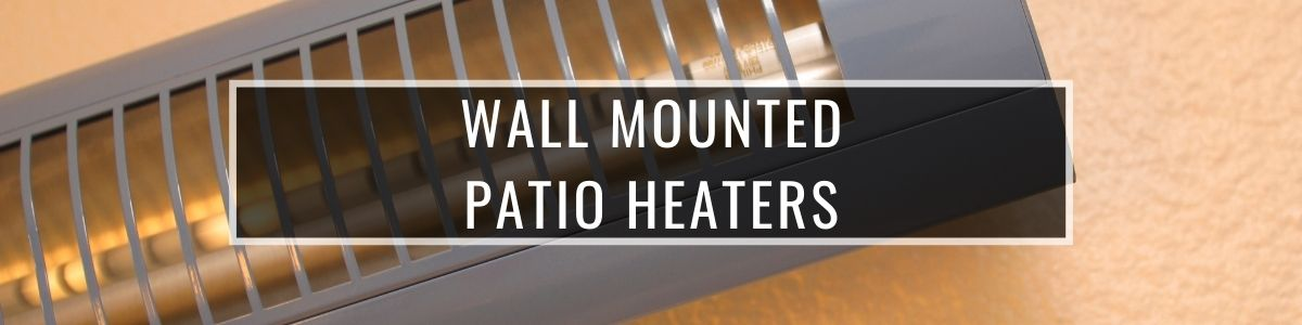 Wall Mounted Patio Heaters