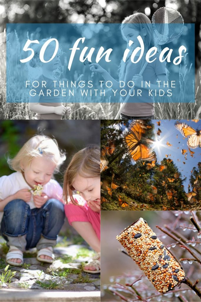 50 fun things to do in the garden with the kids